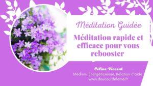 Méditation rebooster son énergie Céline Vincent médium énergéticienne